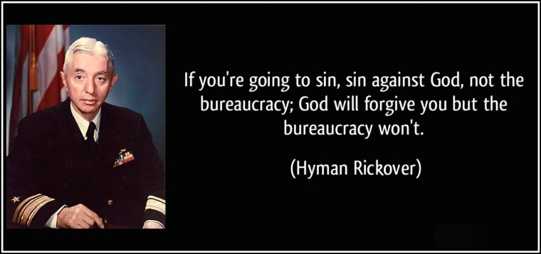 quote-if-you-re-going-to-sin-sin-against-god-not-the-bureaucracy-god-will-forgive-you-but-the-hyman-rickover-154276